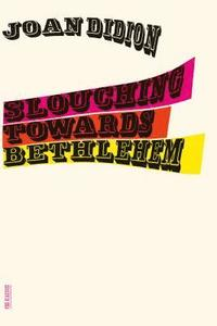 Slouching Towards Bethlehem (h�ftad)