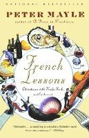 French Lessons: Adventures with Knife, Fork, and Corkscrew (h�ftad)