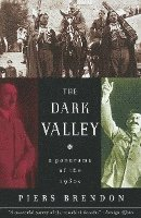 The Dark Valley: A Panorama of the 1930s (h�ftad)