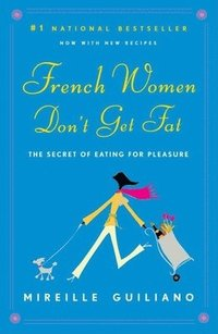 French Women Don't Get Fat (h�ftad)