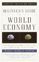 A Beginner's Guide to the World Economy (h�ftad)