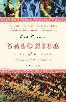 Salonica, City of Ghosts: Christians, Muslims and Jews 1430-1950 (h�ftad)