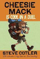 Cheesie Mack Is Cool in a Duel (inbunden)