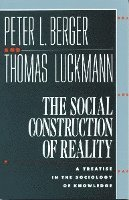 The Social Construction of Reality (h�ftad)