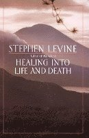 Healing In To Life And Death ()
