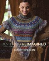 Knitting reimagined (inbunden)
