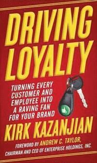 Driving Loyalty (inbunden)
