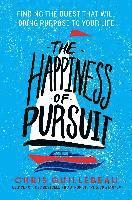 The Happiness of Pursuit: Finding the Quest That Will Bring Purpose to Your Life (h�ftad)