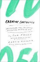 Creative Confidence: Unleashing the Creative Potential Within Us All (inbunden)