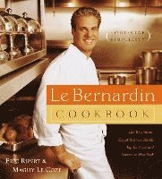 Le Bernardin Cookbook: Four-Star Simplicity (inbunden)