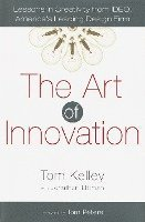 The Art of Innovation: Lessons in Creativity from Ideo, America's Leading Design Firm (inbunden)