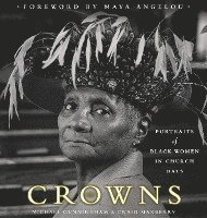 Crowns: Portraits of Black Women in Church Hats (h�ftad)