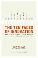 The Ten Faces of Innovation: Ideo's Strategies for Beating the Devil's Advocate & Driving Creativity Throughout Your Organization (inbunden)