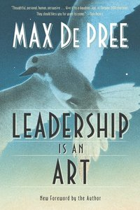 Leadership Is an Art (h�ftad)