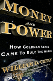 Money and Power: How Goldman Sachs Came to Rule the World (inbunden)