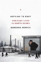 Nothing to Envy: Ordinary Lives in North Korea (pocket)