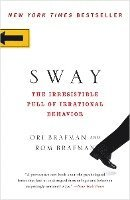 Sway: The Irresistible Pull of Irrational Behavior (h�ftad)