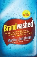 Brandwashed: Tricks Companies Use to Manipulate Our Minds and Persuade Us to Buy (inbunden)