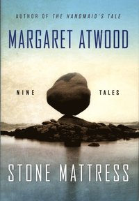 Stone Mattress: Nine Tales (inbunden)