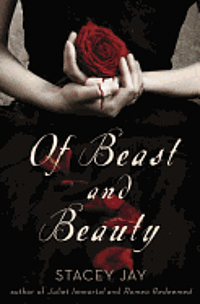 Of Beast and Beauty (inbunden)