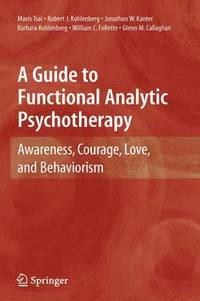 A Guide to Functional Analytic Psychotherapy (inbunden)