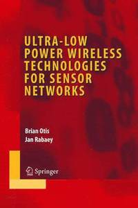 Ultra-low Power Wireless Technologies for Sensor Networks (inbunden)