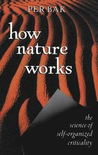 How Nature Works (inbunden)