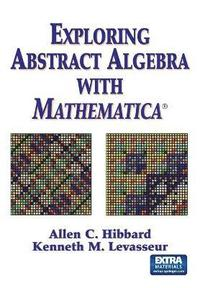 Exploring Abstract Algebra with Mathematica (h�ftad)