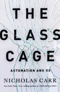 The Glass Cage - Automation and Us (inbunden)
