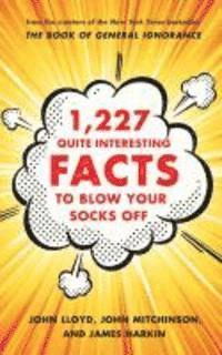 1,227 Quite Interesting Facts to Blow Your Socks Off (inbunden)
