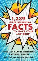 1,339 Quite Interesting Facts to Make Your Jaw Drop (inbunden)