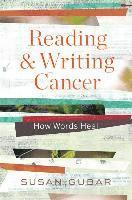 Reading And Writing Cancer - How Words Heal