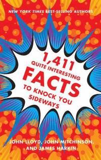 1,411 Quite Interesting Facts to Knock You Sideways (inbunden)