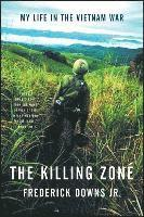 The Killing Zone: My Life in the Vietnam War (h�ftad)