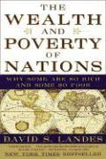 The Wealth and Poverty of Nations: Why Some Are So Rich and Some So Poor (h�ftad)