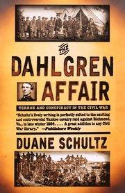 Dahlgren Affair - Terror & Conspiracy In The Civil War (Paper) (häftad)