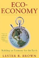 Eco-Economy - Building an Economy for the Earth (inbunden)
