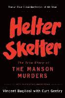 Helter Skelter: The True Story of the Manson Murders (h�ftad)