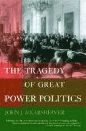 The Tragedy of Great Power Politics (h�ftad)