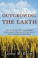 Outgrowing The Earth (inbunden)