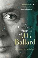 The Complete Stories of J. G. Ballard (h�ftad)