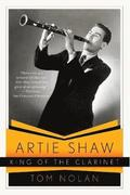 Artie Shaw, King of the Clarinet