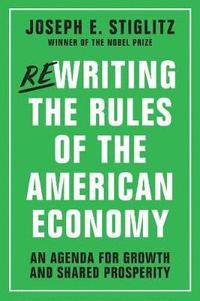 Rewriting the Rules of the American Economy (inbunden)