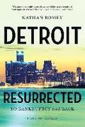 Detroit Resurrected - To Bankruptcy And Back