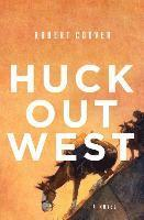 Huck Out West - A Novel