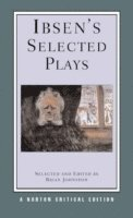 Ibsen's Selected Plays: Norton Critical Edition (e-bok)