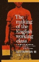 Making of the English Working Class (h�ftad)