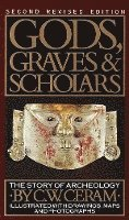Gods, Graves & Scholars: The Story of Archaeology (pocket)