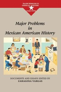 Major Problems in Mexican American History (h�ftad)