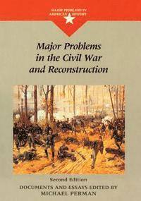 Major Problems in the Civil War and Reconstruction (h�ftad)
